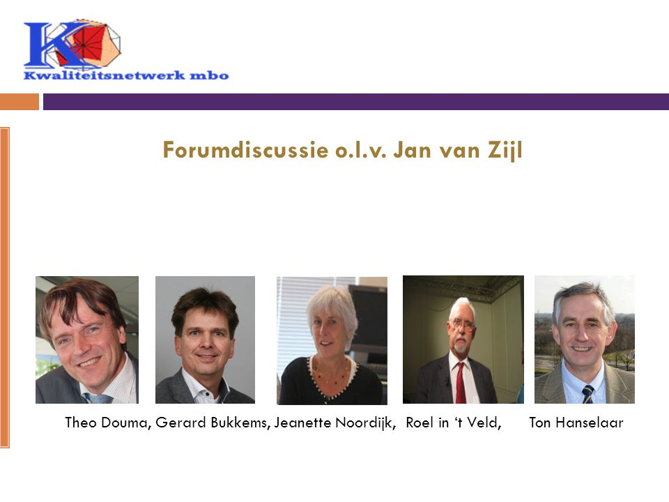 Forumdiscussie o.l.v. Jan van Zijl