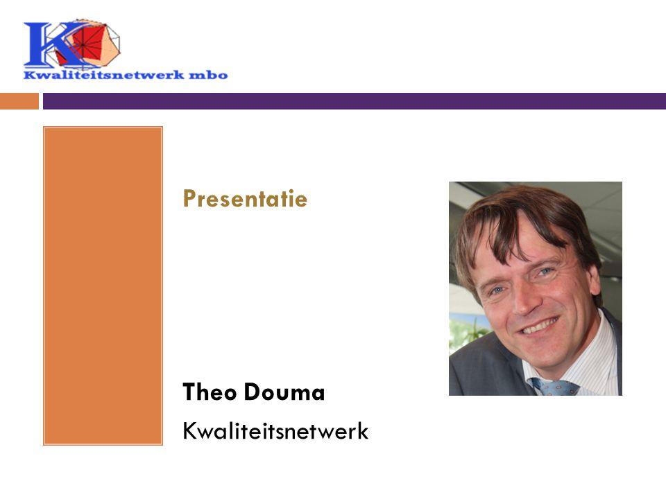 Presentatie Theo Douma Kwaliteitsnetwerk