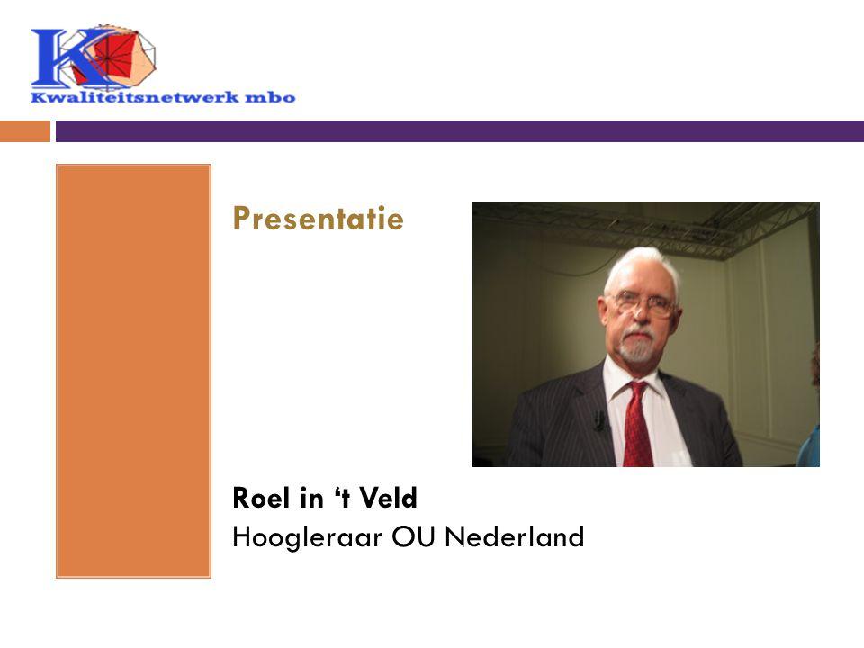 Presentatie Roel in 't Veld Hoogleraar OU Nederland