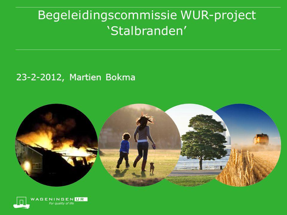 Begeleidingscommissie WUR-project 'Stalbranden'
