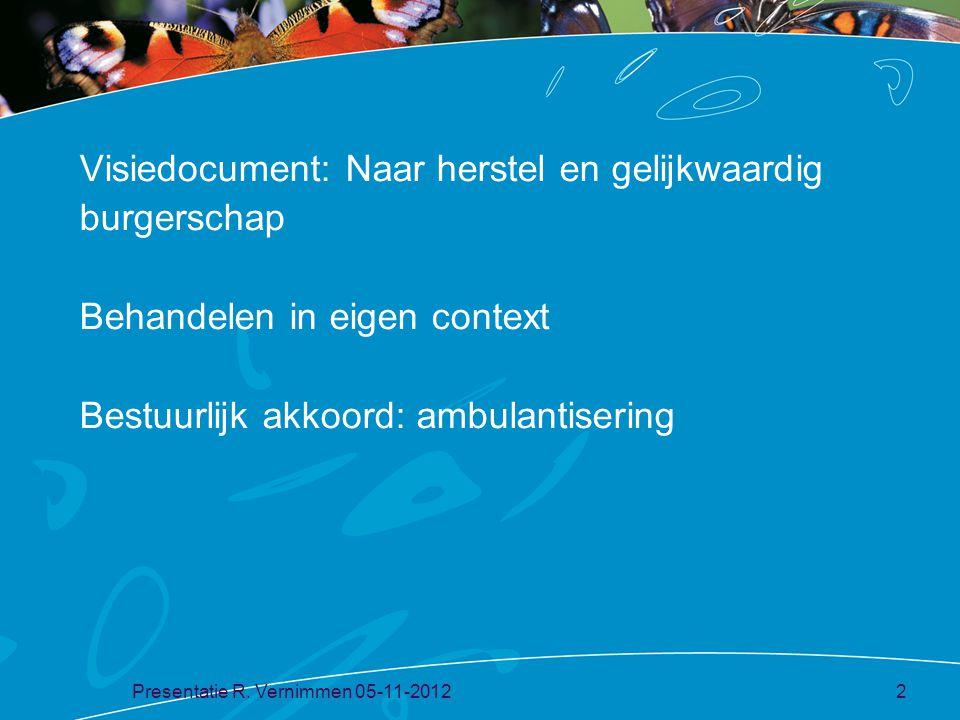 Visiedocument: Naar herstel en gelijkwaardig burgerschap Behandelen in eigen context Bestuurlijk akkoord: ambulantisering
