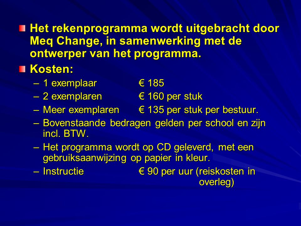 Het rekenprogramma wordt uitgebracht door Meq Change, in samenwerking met de ontwerper van het programma.