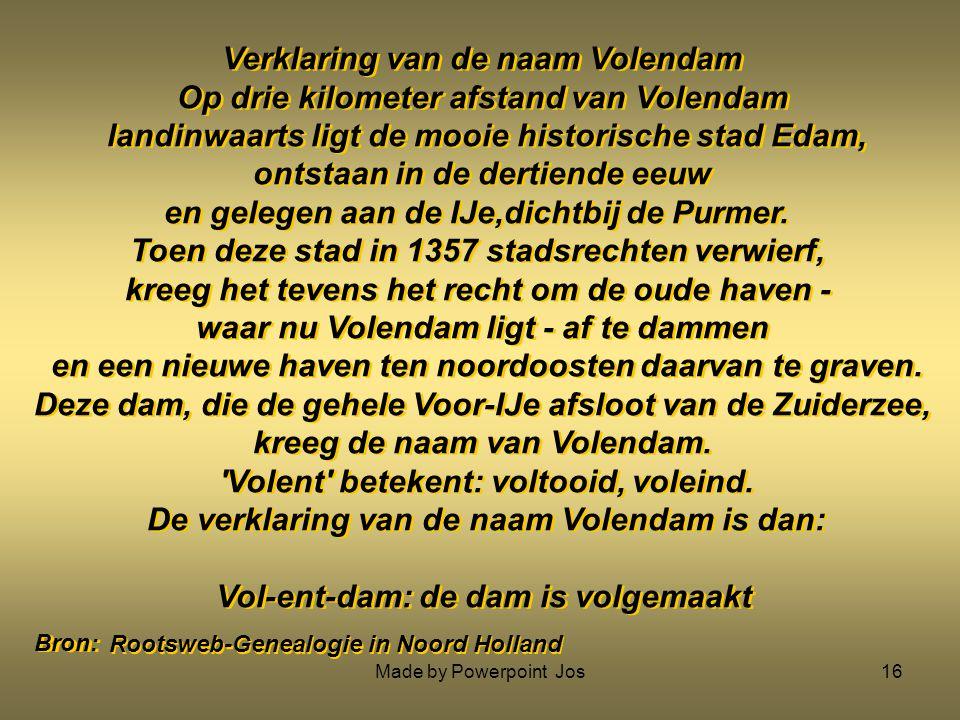 Verklaring van de naam Volendam Op drie kilometer afstand van Volendam