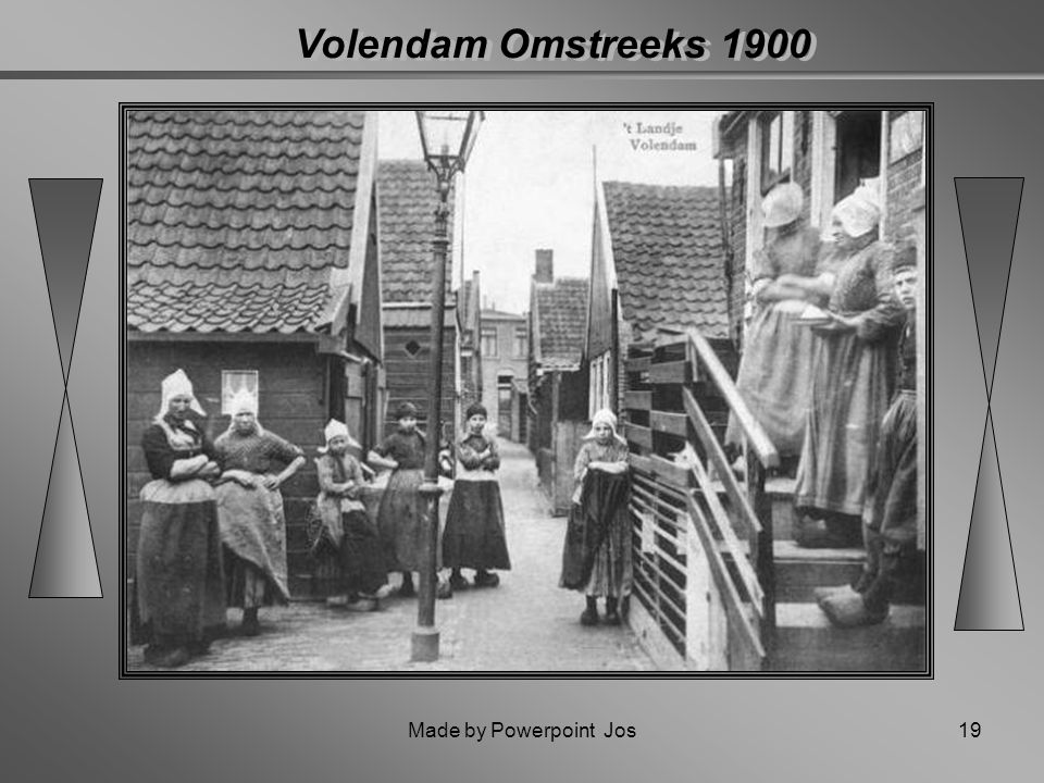 Volendam Omstreeks 1900 Made by Powerpoint Jos