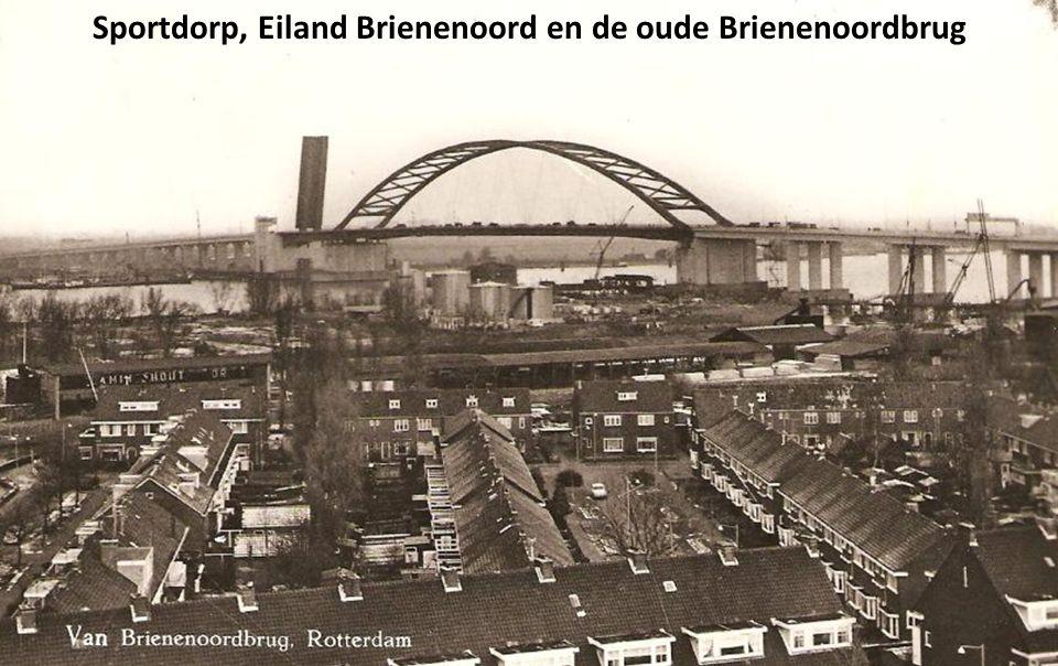 Sportdorp, Eiland Brienenoord en de oude Brienenoordbrug