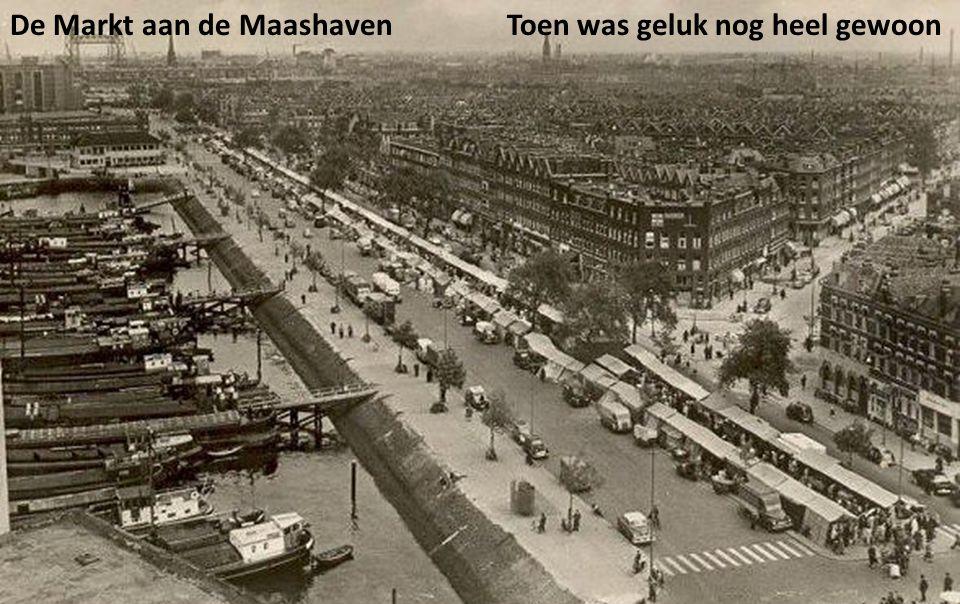 De Markt aan de Maashaven Toen was geluk nog heel gewoon