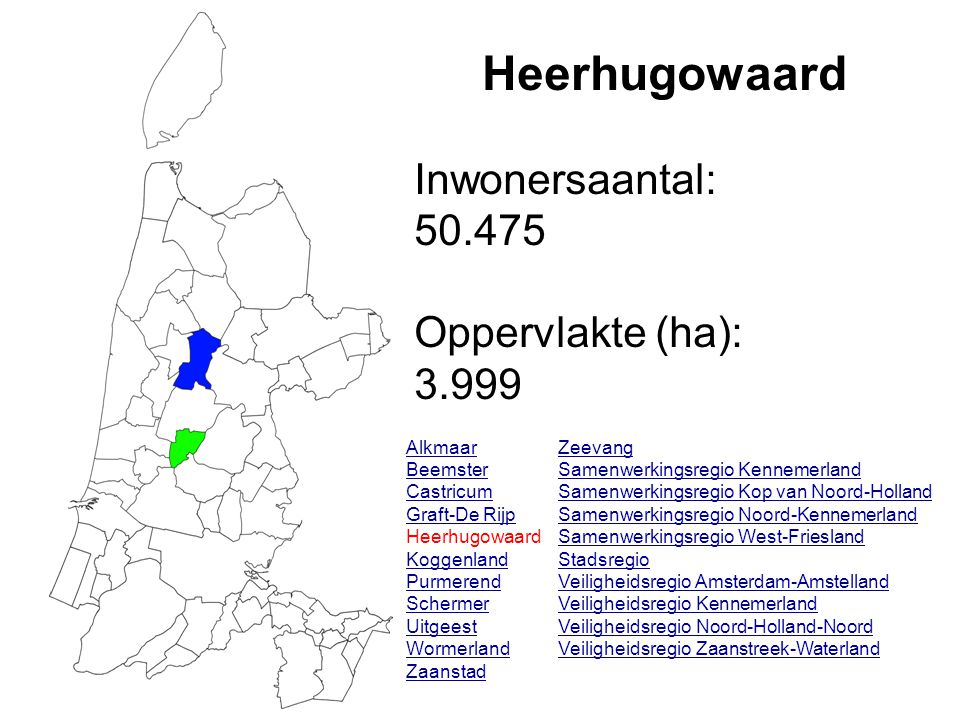Heerhugowaard Inwonersaantal: 50.475 Oppervlakte (ha): 3.999 Alkmaar