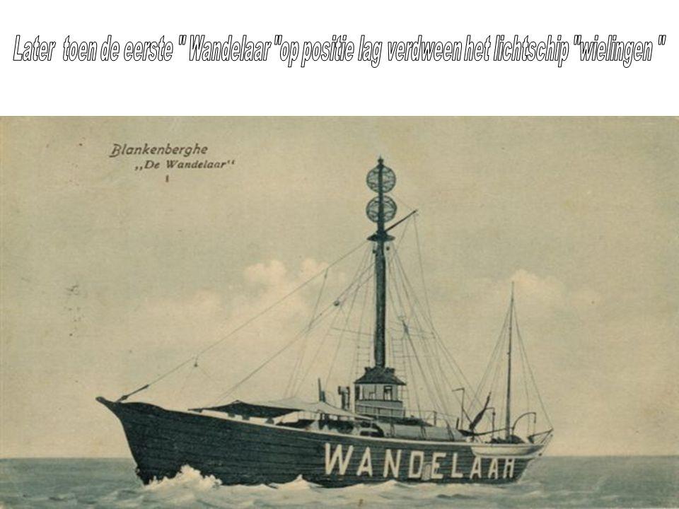 Later toen de eerste Wandelaar op positie lag verdween het lichtschip wielingen