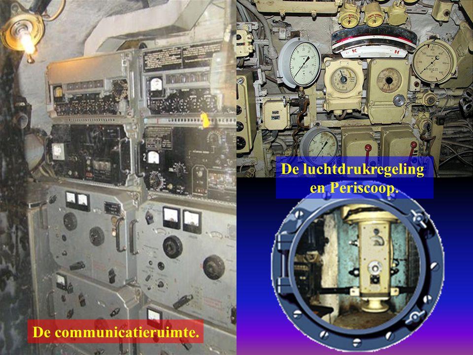 De luchtdrukregeling en Periscoop. De communicatieruimte.