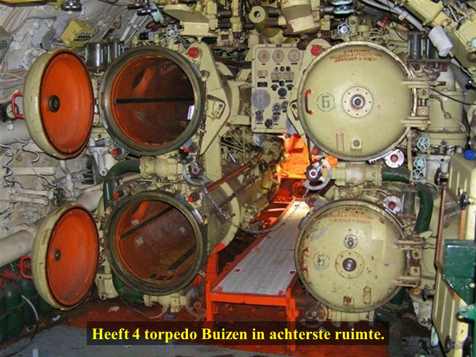 Heeft 4 torpedo Buizen in achterste ruimte.