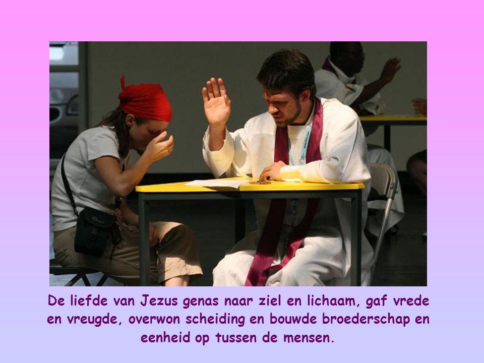 De liefde van Jezus genas naar ziel en lichaam, gaf vrede en vreugde, overwon scheiding en bouwde broederschap en eenheid op tussen de mensen.