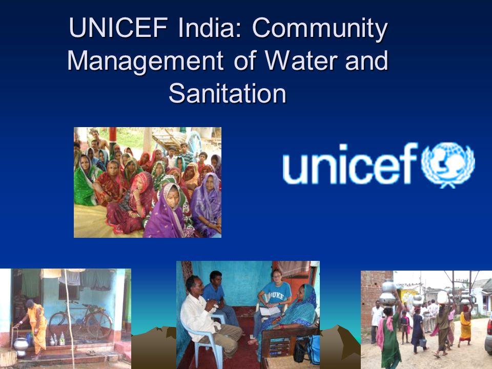UNICEF India: Community Management of Water and Sanitation