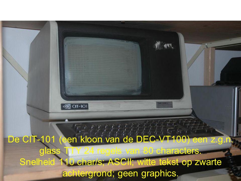 De CIT-101 (een kloon van de DEC-VT100) een z. g. n