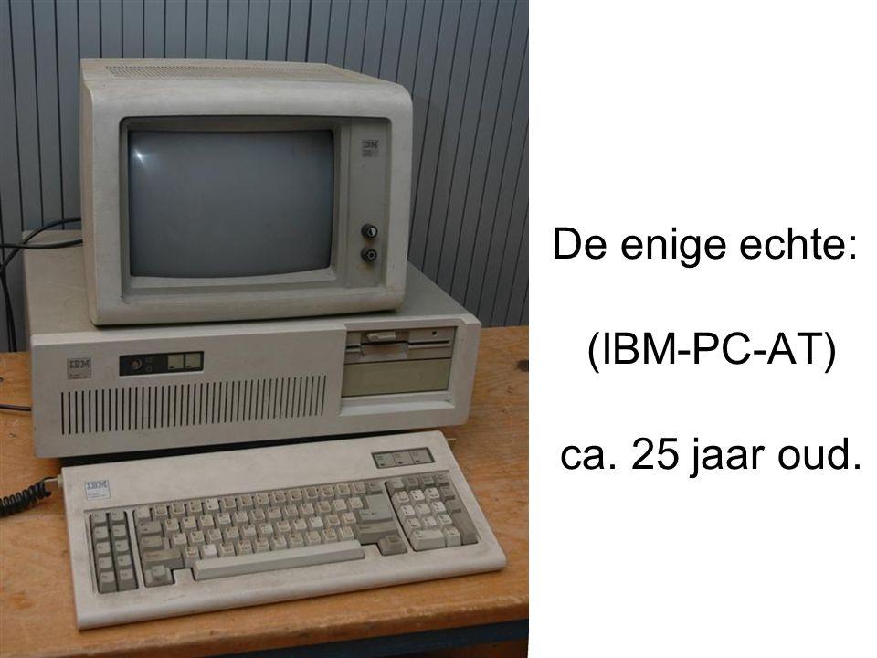 De enige echte: (IBM-PC-AT) ca. 25 jaar oud.