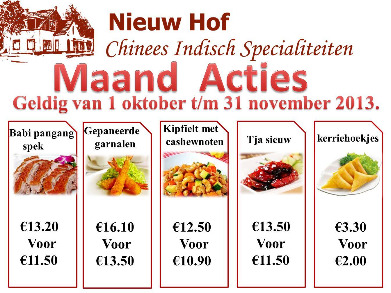 Maand Acties Geldig van 1 oktober t/m 31 november 2013. €13.20 €11.50