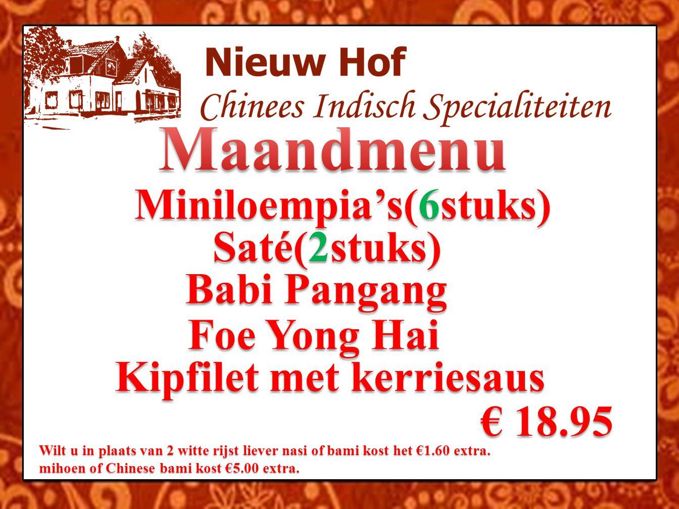 Maandmenu Miniloempia's(6stuks) Saté(2stuks) Babi Pangang Foe Yong Hai