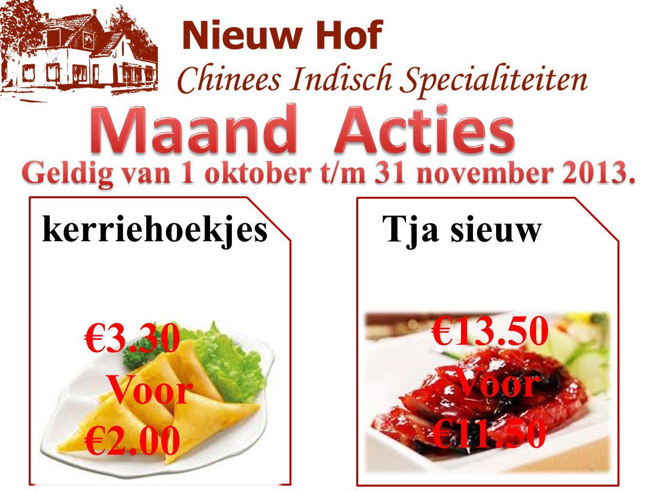 Maand Acties €13.50 €3.30 Voor Voor €11.50 €2.00 kerriehoekjes