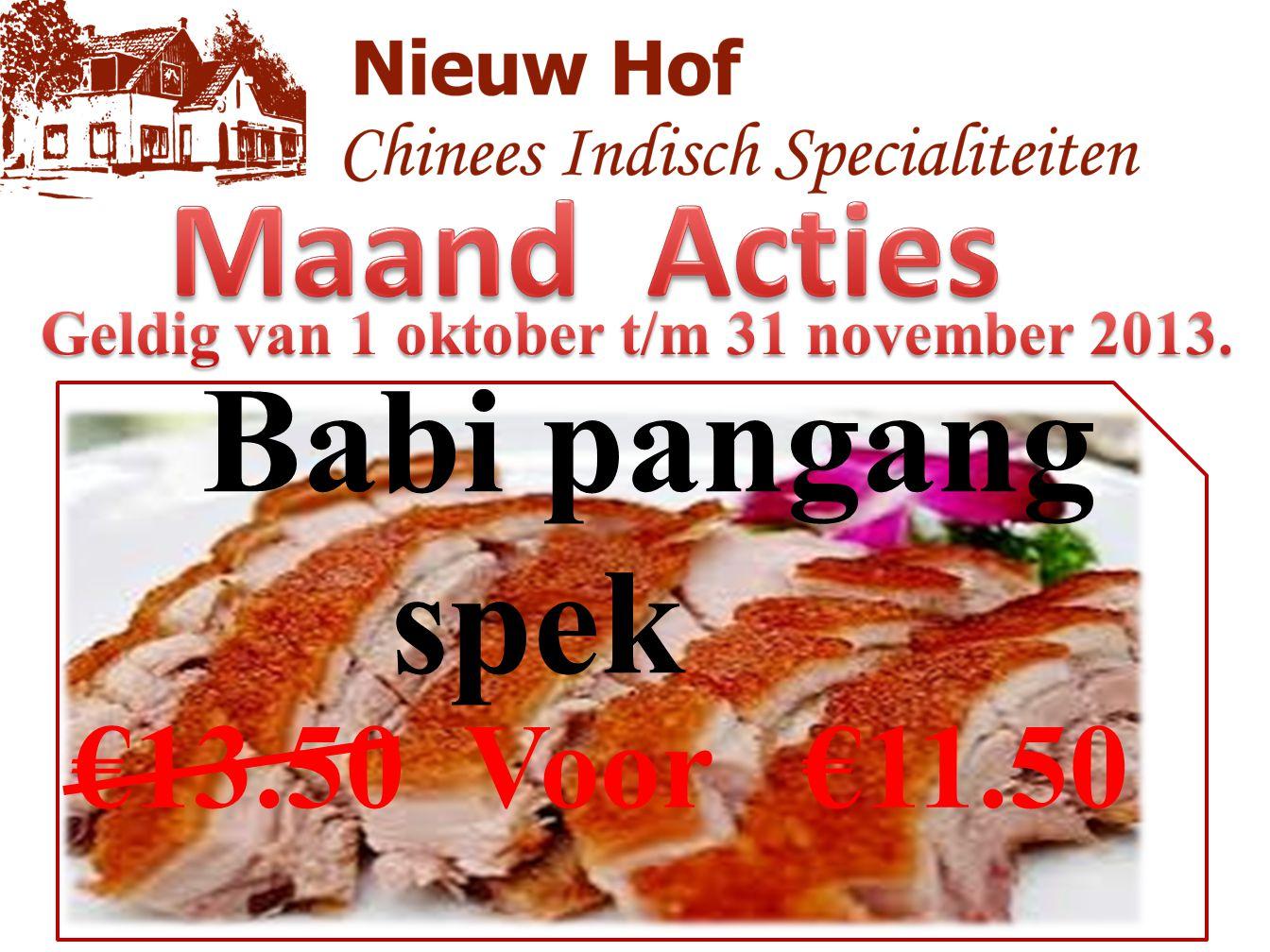 Babi pangang spek Maand Acties €13.50 Voor €11.50