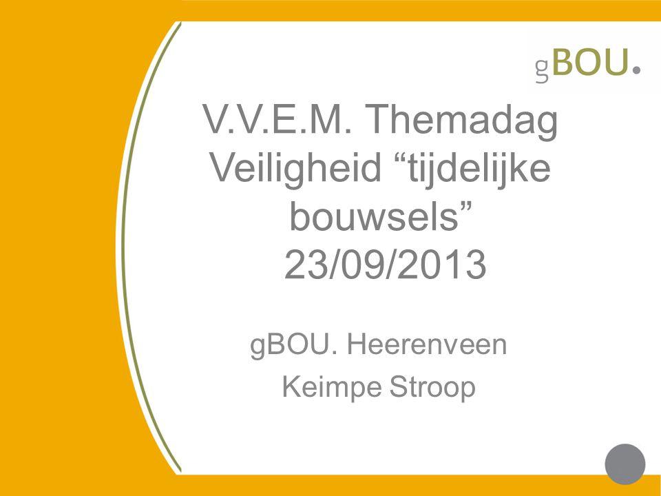 V.V.E.M. Themadag Veiligheid tijdelijke bouwsels 23/09/2013
