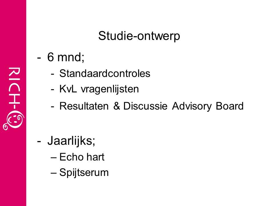 Studie-ontwerp 6 mnd; Jaarlijks; Standaardcontroles KvL vragenlijsten