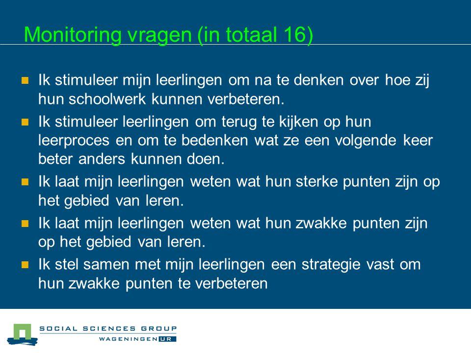 Monitoring vragen (in totaal 16)