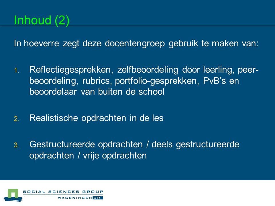 Inhoud (2) In hoeverre zegt deze docentengroep gebruik te maken van: