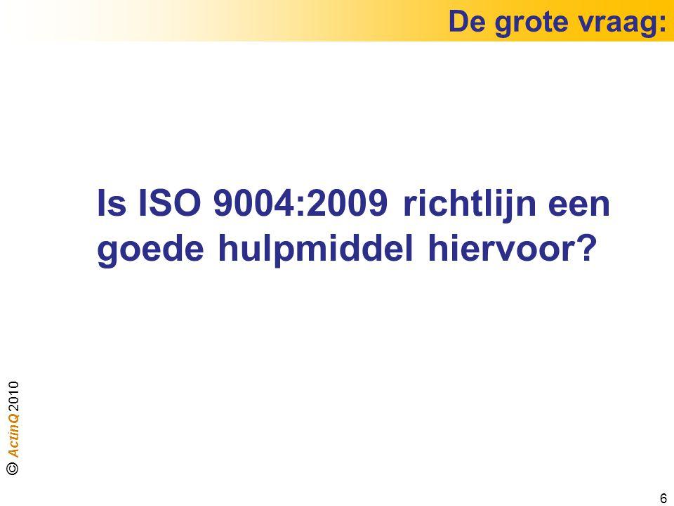 Is ISO 9004:2009 richtlijn een goede hulpmiddel hiervoor