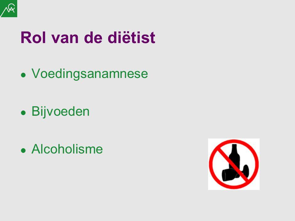 Rol van de diëtist Voedingsanamnese Bijvoeden Alcoholisme
