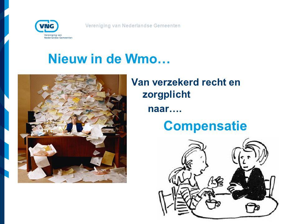 Nieuw in de Wmo… Van verzekerd recht en zorgplicht naar…. Compensatie