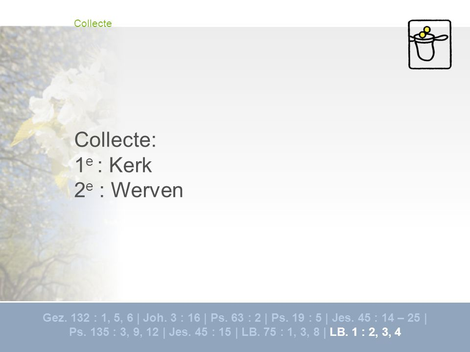 Collecte: 1e : Kerk 2e : Werven