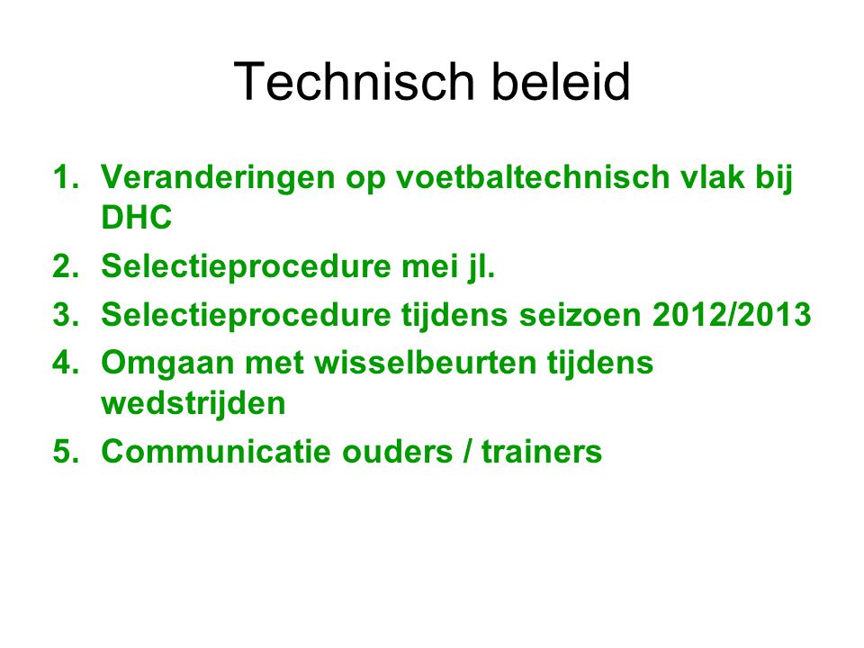 Technisch beleid Veranderingen op voetbaltechnisch vlak bij DHC