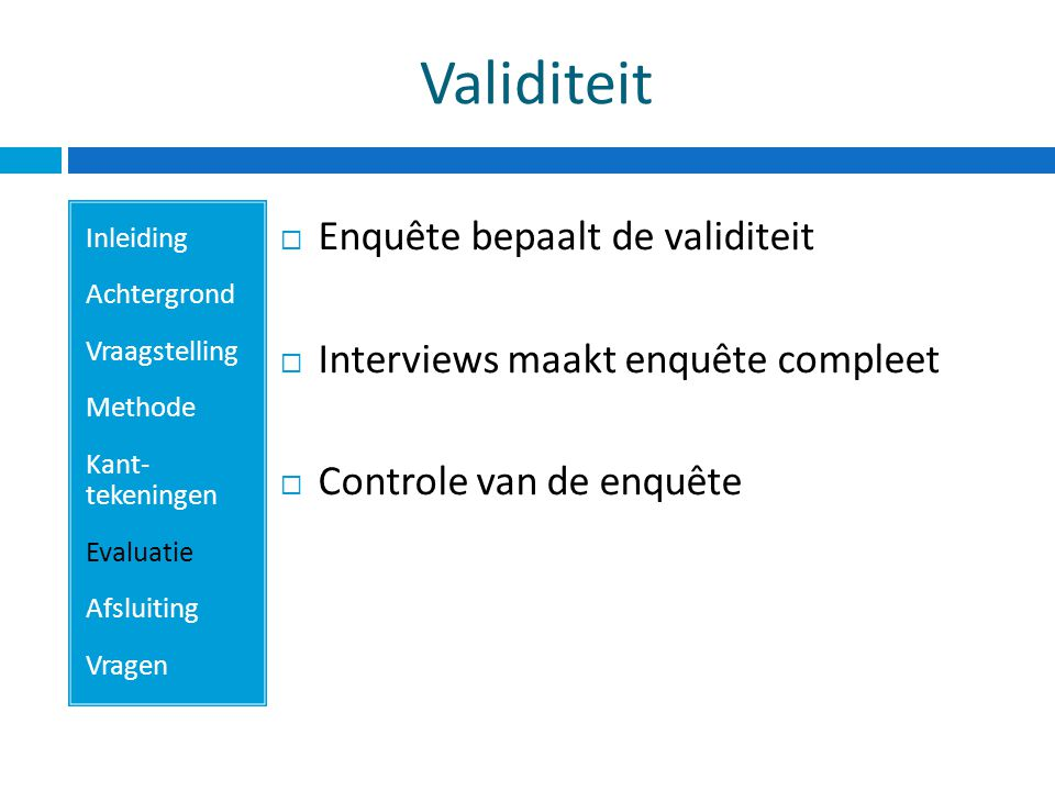 Validiteit Enquête bepaalt de validiteit