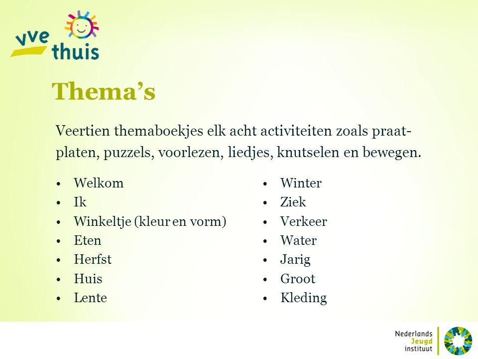 Thema's Veertien themaboekjes elk acht activiteiten zoals praat-