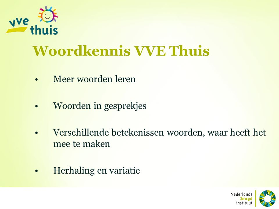 Woordkennis VVE Thuis Meer woorden leren Woorden in gesprekjes