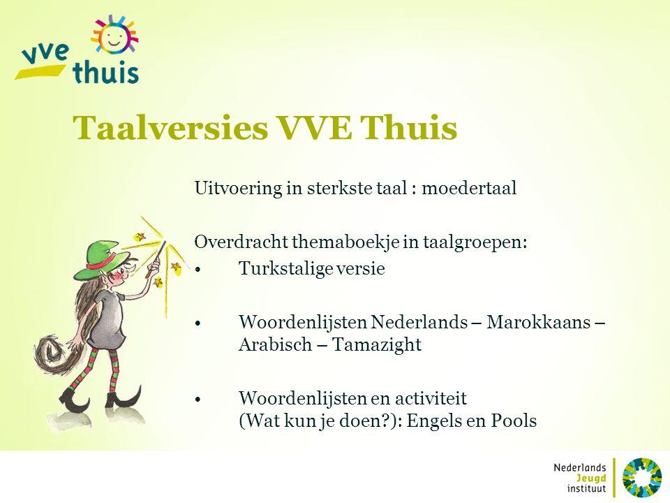 Taalversies VVE Thuis Uitvoering in sterkste taal : moedertaal