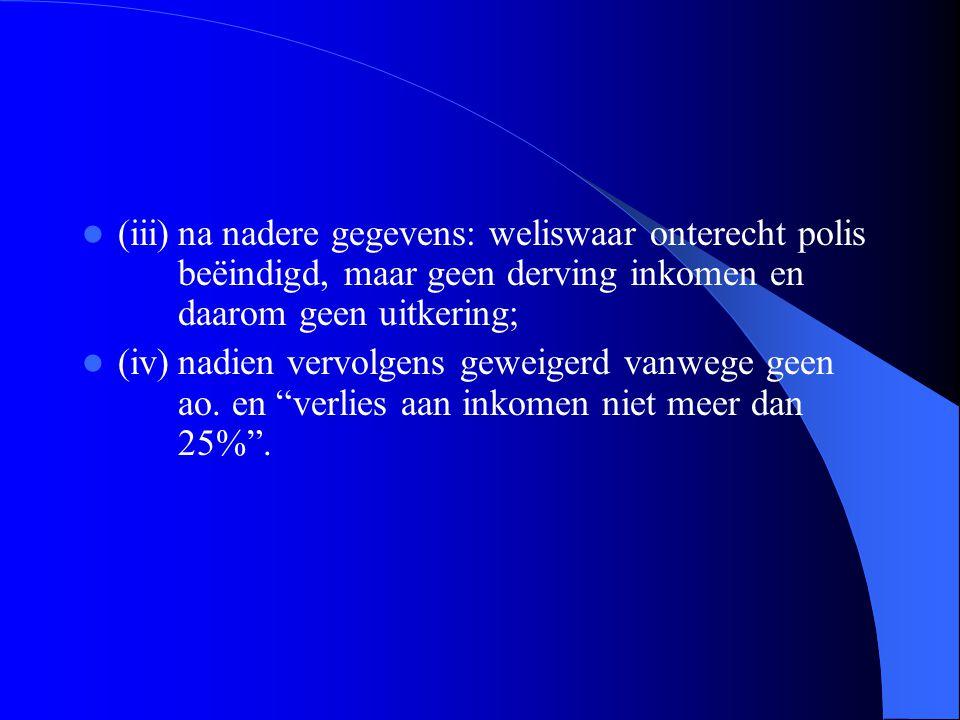 (iii). na nadere gegevens: weliswaar onterecht polis