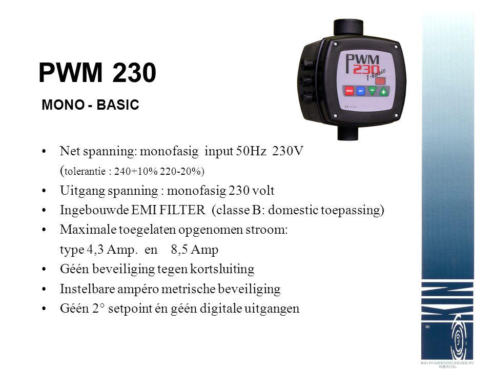 PWM 230 MONO - BASIC. Net spanning: monofasig input 50Hz 230V (tolerantie : 240+10% 220-20%)