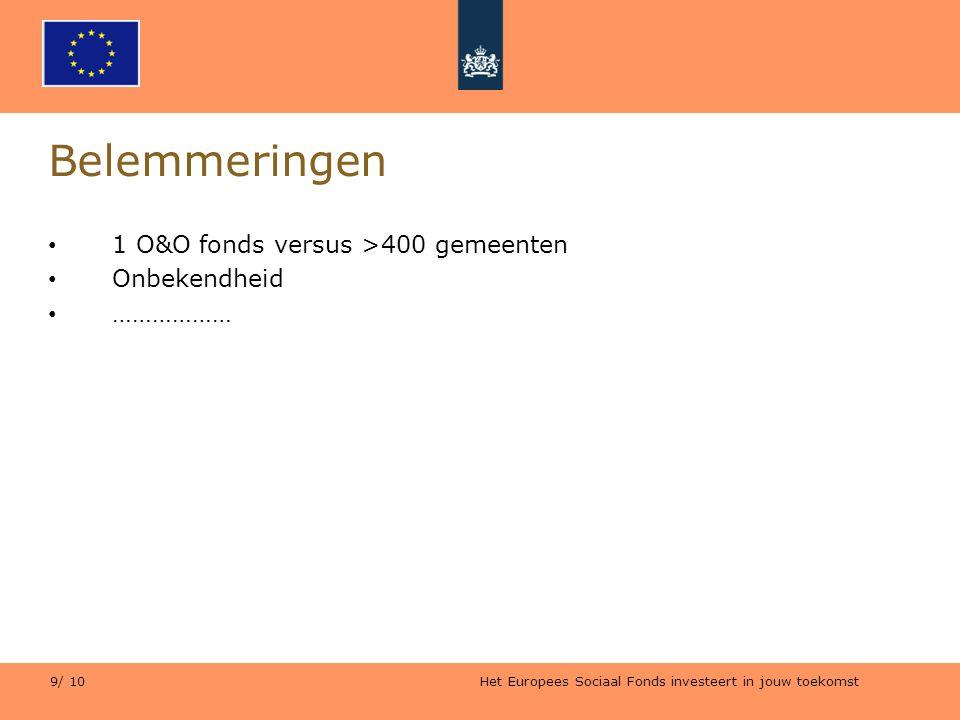 Belemmeringen 1 O&O fonds versus >400 gemeenten Onbekendheid ………………