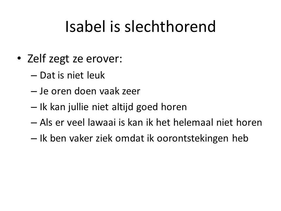 Isabel is slechthorend