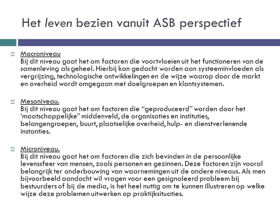 Het leven bezien vanuit ASB perspectief