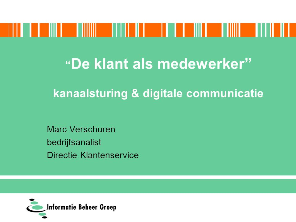 De klant als medewerker kanaalsturing & digitale communicatie