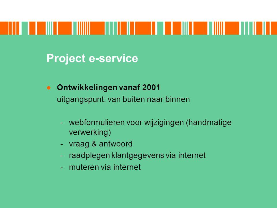 Project e-service Ontwikkelingen vanaf 2001