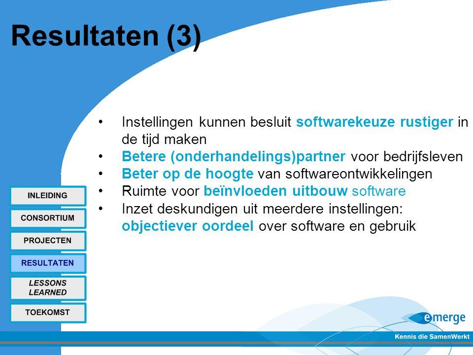 Resultaten (3) Instellingen kunnen besluit softwarekeuze rustiger in de tijd maken. Betere (onderhandelings)partner voor bedrijfsleven.