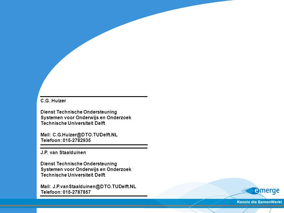 C.G. Huizer Dienst Technische Ondersteuning. Systemen voor Onderwijs en Onderzoek. Technische Universiteit Delft.