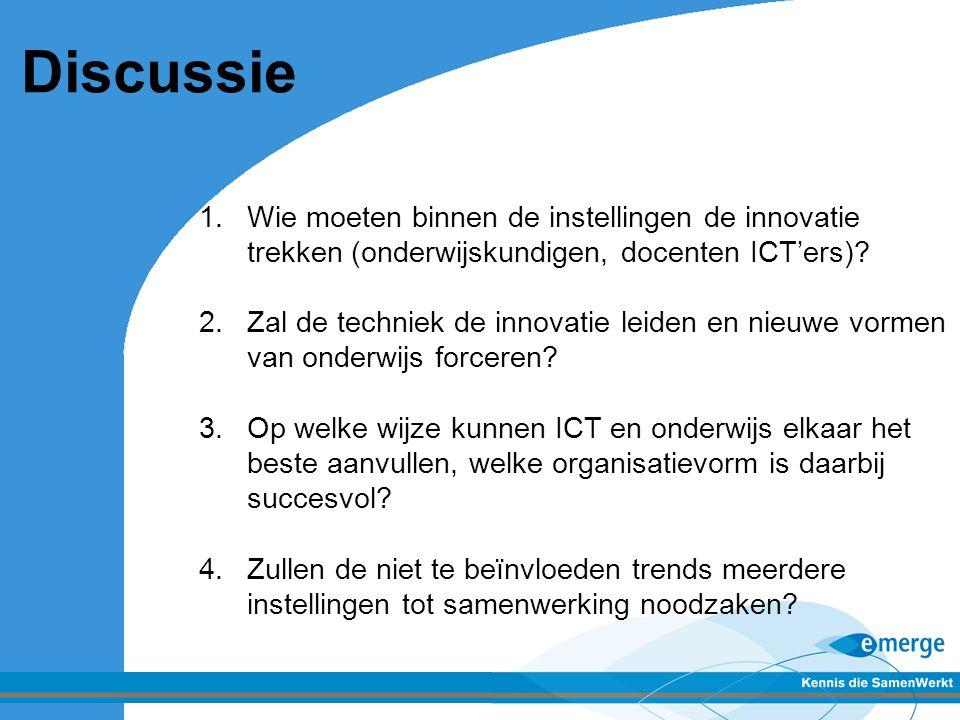 Discussie Wie moeten binnen de instellingen de innovatie trekken (onderwijskundigen, docenten ICT'ers)