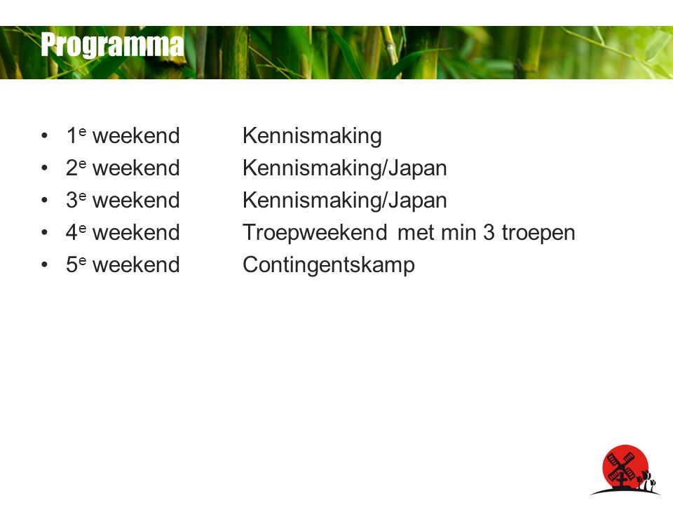 Programma 1e weekend Kennismaking 2e weekend Kennismaking/Japan