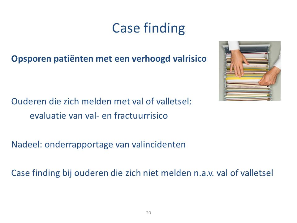 Case finding Opsporen patiënten met een verhoogd valrisico