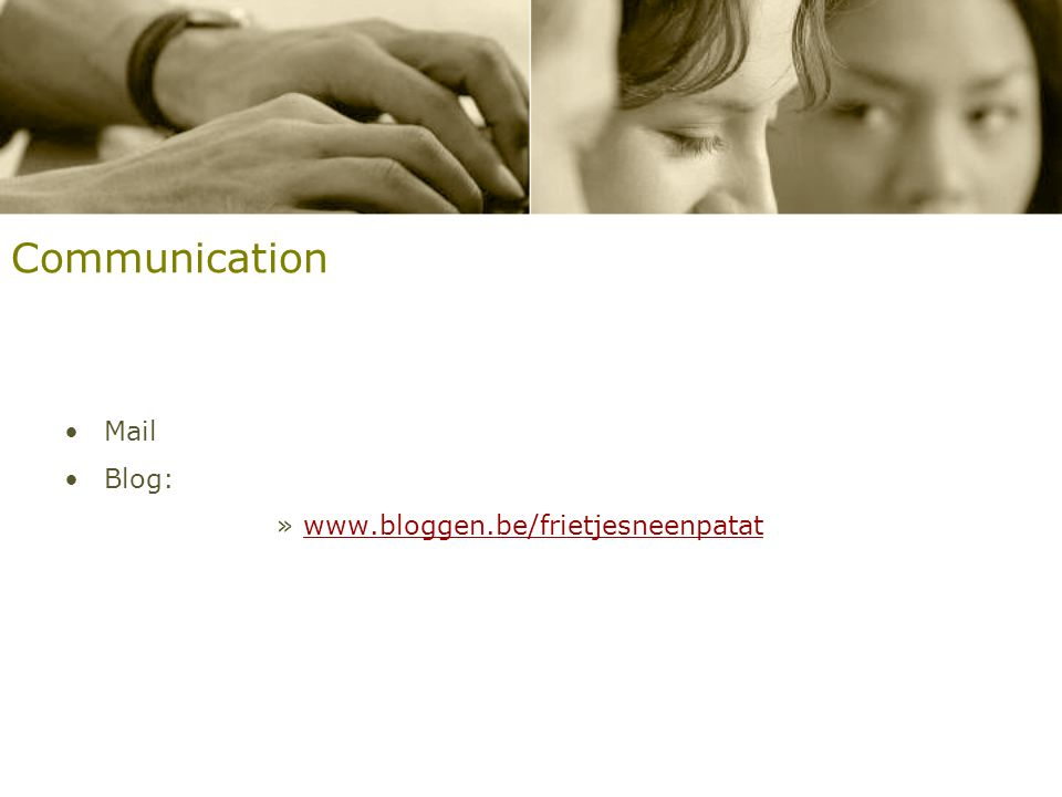 Communication Mail Blog: www.bloggen.be/frietjesneenpatat