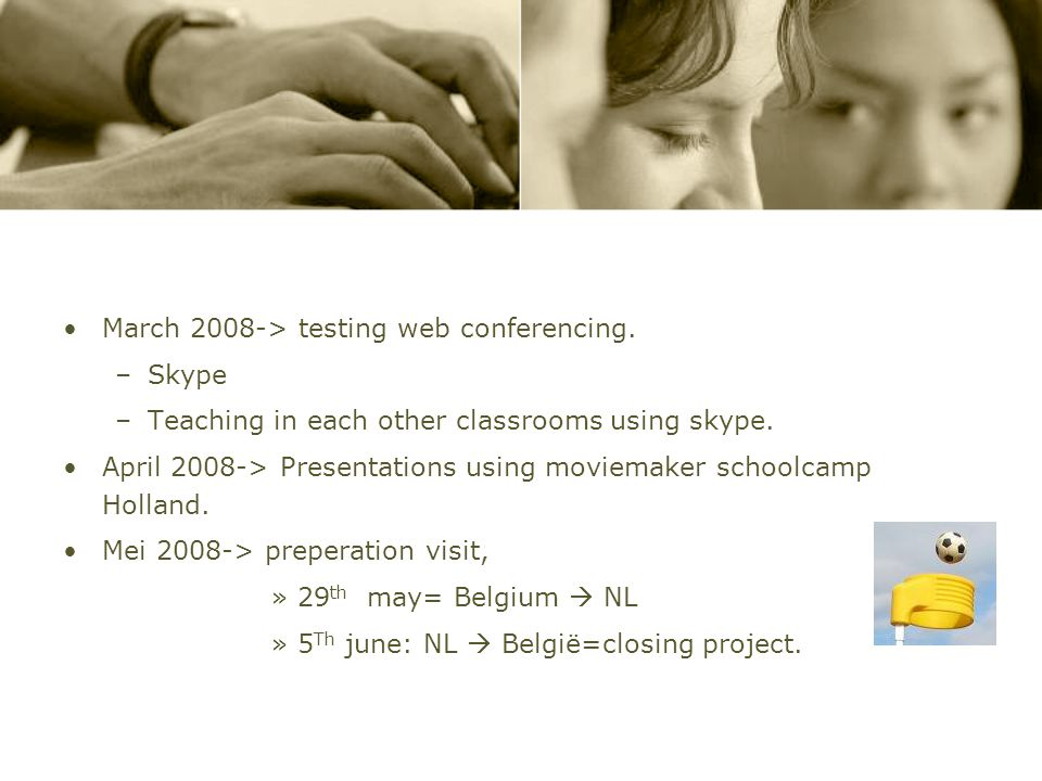 March 2008-> testing web conferencing.