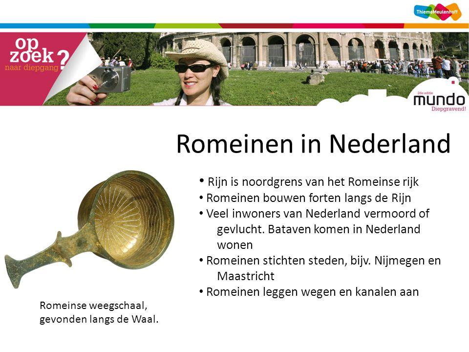 Romeinen in Nederland Rijn is noordgrens van het Romeinse rijk